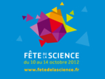 Fête de la Science 2012, du 10 au 14 octobre 2012